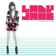 Lady Jane 1st Single - Lady Jane