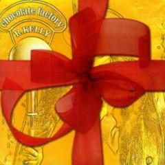 Chocolate Factory, Plus Loveland Bonus CD (CD1) - R. Kelly