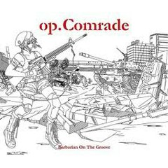 op.Comrade (CD3) - Barbarian On The Groove