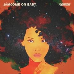 JamCome On Baby (Single)
