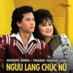Ngưu Lang Chức Nữ - Trang Thanh Lan, Quang Bình
