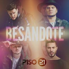 Besándote (Single) - Piso 21