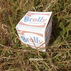 Metaphor - Brolly