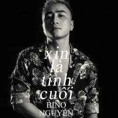 Xin Là Tình Cuối (Single) - Bino Nguyễn