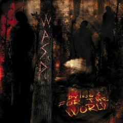 Dying For The World (Japan) - W.A.S.P.