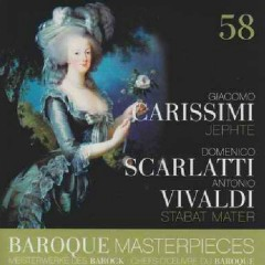 Baroque Masterpieces CD 58 - Carissimi Jephte; Scarlatti, Vivaldi Stabat Mater