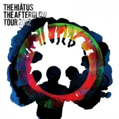 The Afterglow Tour 2012 (CD1) - the HIATUS