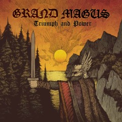 Triumph And Power - Grand Magus