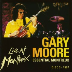 Essential Montreux 1990-2001 (CD3) - Gary Moore