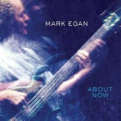 About Now - Mark Egan
