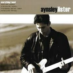 Everything I Need - Aynsley Lister