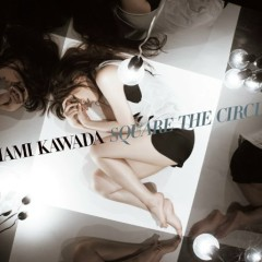 Square The Circle - Mami Kawada