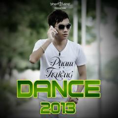 Phạm Trưởng Dance 2013 - Phạm Trưởng