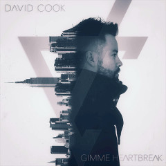 Gimme Heartbreak (Single) - David Cook