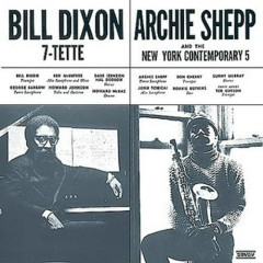 Archie Shepp and the New York Contemporary 5 - Bill Dixon