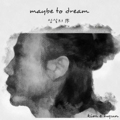 Maybe To Dream (Single)