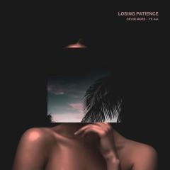 LOSING PATIENCE (Single) - Devin More, Ye Ali