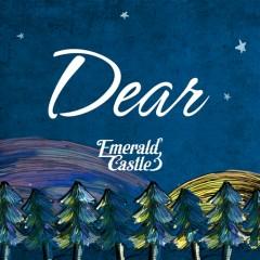Dear (Single) - Emerald Castle