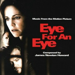 Eye For An Eye (Score) (P.2) - James Newton Howard