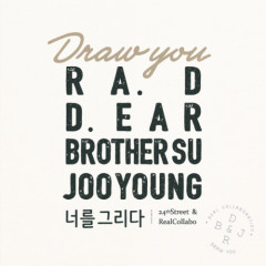 Draw You - Ra.D,D.ear,Brother Su,Joo Young