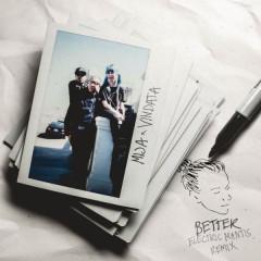 Better (Electric Mantis Remix) (Single) - Mija, Vindata, Electric Mantis