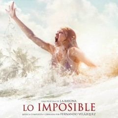 Lo Imposible / The Impossible OST - Fernando Velazquez