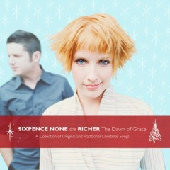 The Dawn Of Grace - Sixpence None The Richer