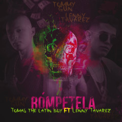 Rómpetela (Single) - Tomas The Latin Boy, Lenny Tavárez