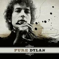 Pure Dylan: An Intimate Look At Bob Dylan - Bob Dylan