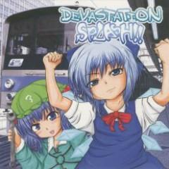 DEVASTATION SPLASH!!