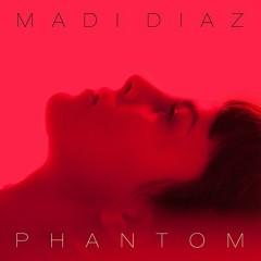 Phantom - Madi Diaz