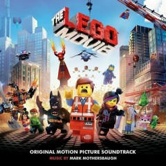 The Lego Movie OST (P.1) - Mark Mothersbaugh,Various Artists