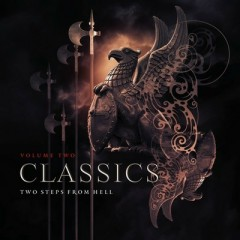 Two Steps From Hell - Classics, Vol. 2