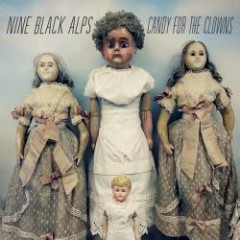 Candy For The Clowns - Nine Black Alps