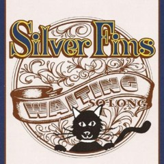 Waiting so Long - Silver Fins