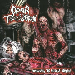 Consuming The Morgue Remains - Devour The Unborn