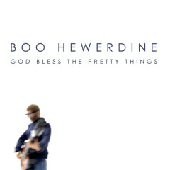 Boo Hewerdine - God Bless The Pretty Things - The Pretty Things
