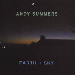 Earth + Sky - Andy Summers