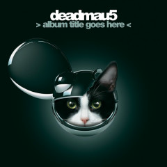 Album Title Goes Here (CD2) - Deadmau5
