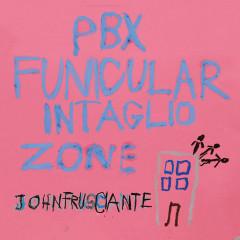 PBX Funicular Intaglio Zone - John Frusciante