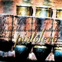 Pistolero  - Black Francis