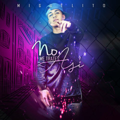 No Me Trates Así (Single) - Miguelito