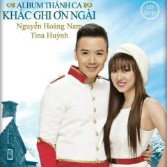 Khắc Ghi Ơn Ngài - Nguyễn Hoàng Nam,Tina Ngọc Nữ
