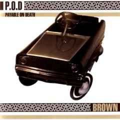 Brown - P.O.D