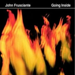 Going Inside - John Frusciante