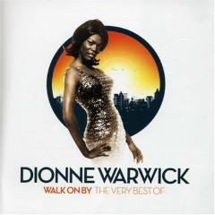 Walk On By: The Very Best Of Dionne Warwick (CD1) - Dionne Warwick