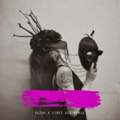 Yozoh X First Aid Remix - Yozoh