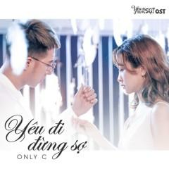 Yêu Đi Đừng Sợ (Yêu Đi Đừng Sợ OST) (Single)
