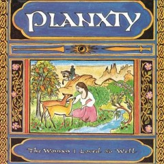 The Woman I Loved So Well - Planxty