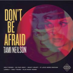 Don't Be Afraid - Tami Neilson